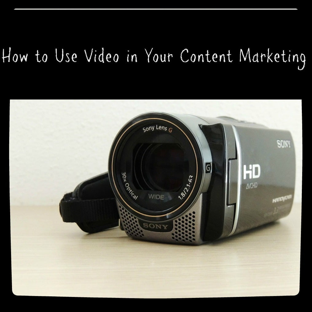 How to Use Video in Your Content Marketing
