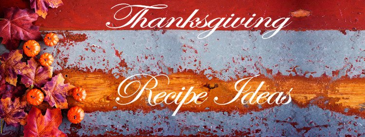 Mouthwatering Thanksgiving Recipe Ideas