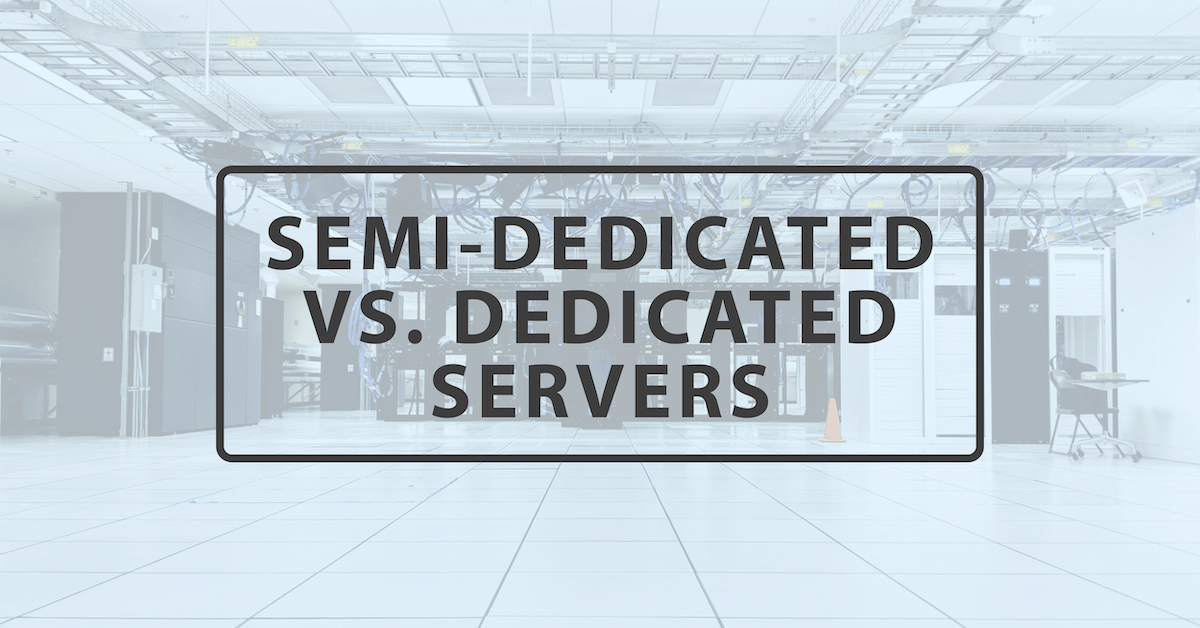 Dedicated Hosting vs. Semi-Dedicated Hosting