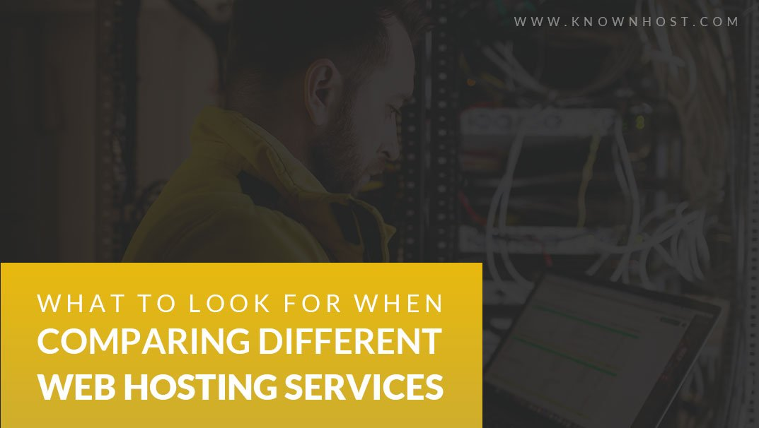 What To Look For When Comparing Different Web Hosting Services